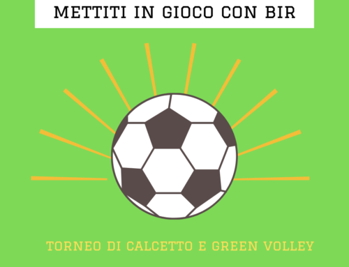 Mettiti in gioco con BIR: torneo di calcetto e green volley